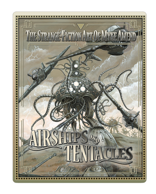 Airships and Tentacles - The Strange Fiction Art of Myke Amend